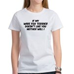 If my Wire Fox Terrier Women's T-Shirt