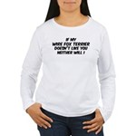 If my Wire Fox Terrier Women's Long Sleeve T-Shirt