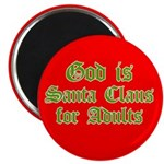 God is Santa for Adults Magnet