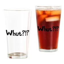 Whut Drinking Glass