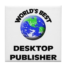 World's Best Desktop Publisher Tile Coaster