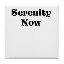 Serenity Now in Old Style Font Tile Coaster