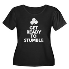 GET READY TO STUMBLE Plus Size T-Shirt