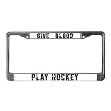 Give Blood Play Hockey License Plate Frame