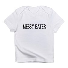 MESSY EATER Infant T-Shirt