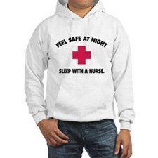 Feel safe at night - Sleep with a nurse Hoodie Sweatshirt