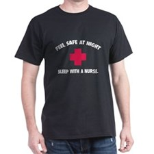 Feel safe at night - Sleep with a nurse T-Shirt