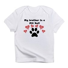 My Brother Is A Pit Bull Infant T-Shirt