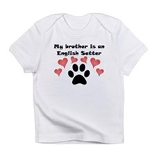 My Brother Is An English Setter Infant T-Shirt