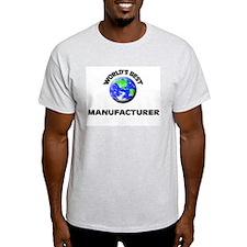 World's Best Manufacturer T-Shirt
