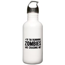 If I'm Running, Zombies Are Chasing Me! Water Bottle