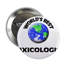 "World's Best Toxicologist 2.25"" Button"