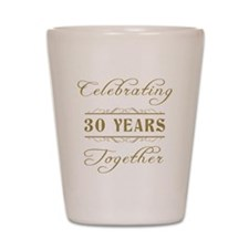 Celebrating 30 Years Together Shot Glass