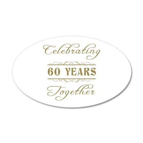 Celebrating 60 Years Together 35x21 Oval Wall Deca