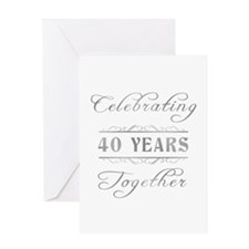 Celebrating 40 Years Together Greeting Card