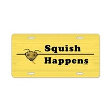Squish Happens Aluminum License Plate