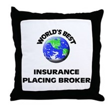 World's Best Insurance Placing Broker Throw Pillow