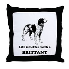 Life Is Better With A Brittany Throw Pillow