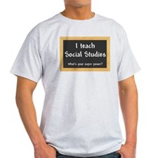 I teach Social Studies T-Shirt