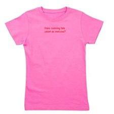 Does running late count as exercise? Girl's Tee