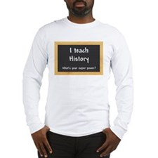 I teach History Long Sleeve T-Shirt