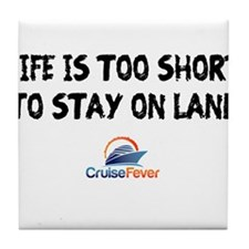 Life is Too Short To Stay on Land Tile Coaster