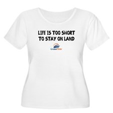 Life is Too Short To Stay on Land Plus Size T-Shir
