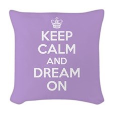 Keep Calm and Dream On Woven Throw Pillow