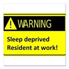 Ssleep deprived resident at work Square Car Magnet