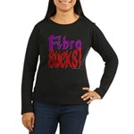 Fibro SUCKS! Women's Long Sleeve Dark T-Shirt