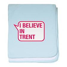 I Believe In Trent baby blanket