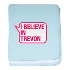I Believe In Trevon baby blanket