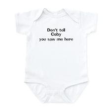 Don't tell Coby Infant Bodysuit