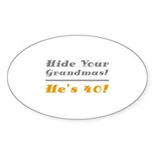 Hide Your Grandmas, He's 40 Decal