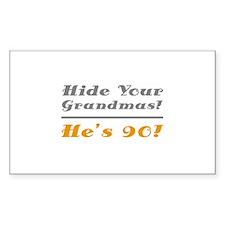 Hide Your Grandmas, He's 90 Decal