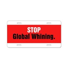Stop Global Whining Aluminum License Plate