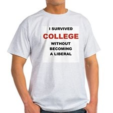 I SURVIVED COLLEGE WITHOUT BECOMING A LIBERAL T-Sh