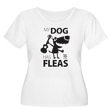 My Dog Has Fleas 13 Plus Size T-Shirt