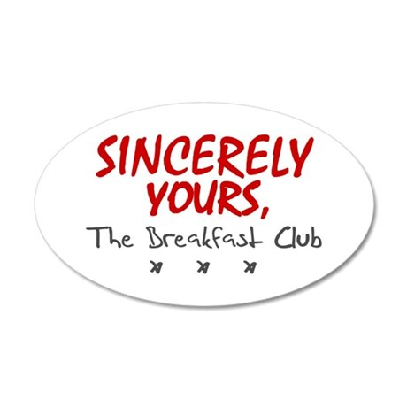 'Sincerely Yours' 35x21 Oval Wall Decal
