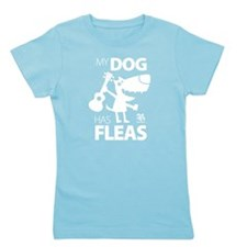 My Dog Has Fleas 13 Girl's Tee