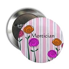 "Mortician floral roses 2.25"" Button"