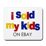 Sold Kids on Ebay Mousepad