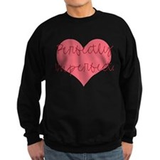 2-perfectlyimperfect.png Sweatshirt
