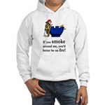 You'd Better Be On Fire Hooded Sweatshirt