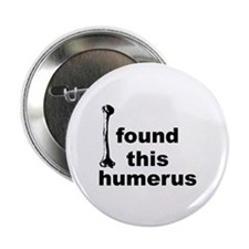 "I Found This Humerus 2.25"" Button (100 pack)"
