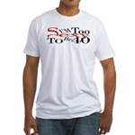 Too Sexy To Be 40 Fitted T-Shirt