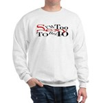 Too Sexy To Be 40 Sweatshirt
