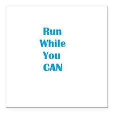 "Run While You Can Square Car Magnet 3"" x 3"""