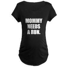 Mommy Needs a Run T-Shirt