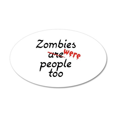 Zombies Were People Too 38.5 x 24.5 Oval Wall Peel